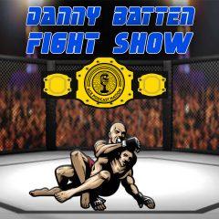 The Danny Batten Fight Show