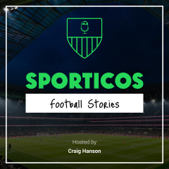 Sporticos Football Stories Podcast
